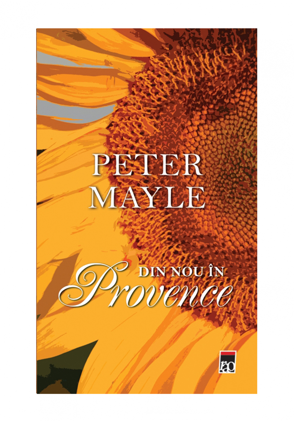 Din nou in Provence, Peter Mayle - Editura Rao