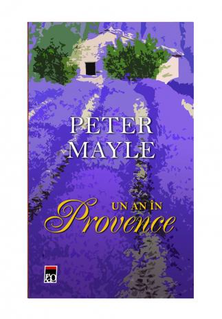 Un an in Provence, Peter Mayle - Editura Rao Image