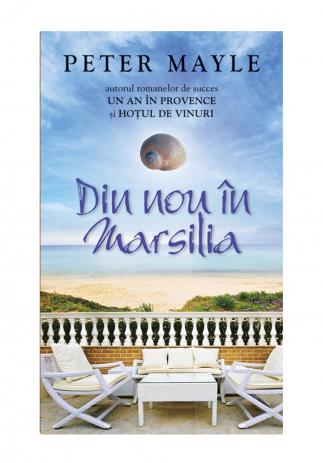 Din nou in Marsilia, Peter Mayle - Editura Rao Image